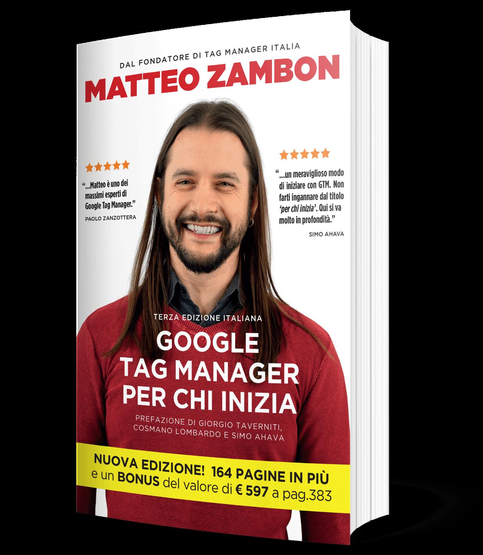 Google Tag Manager per chi inizia terza edizione - Matteo Zambon